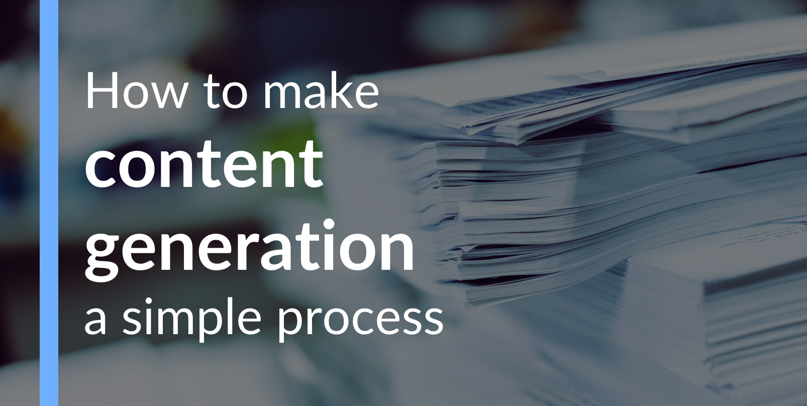How to make content generation a simple process